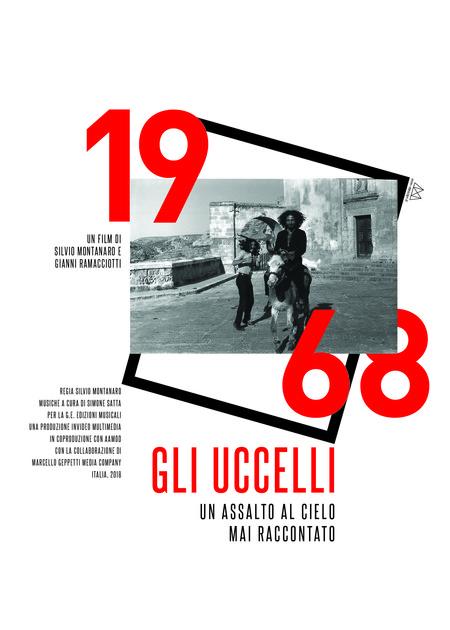1968 - GLI UCCELLI. Un assalto al cielo mai raccontato